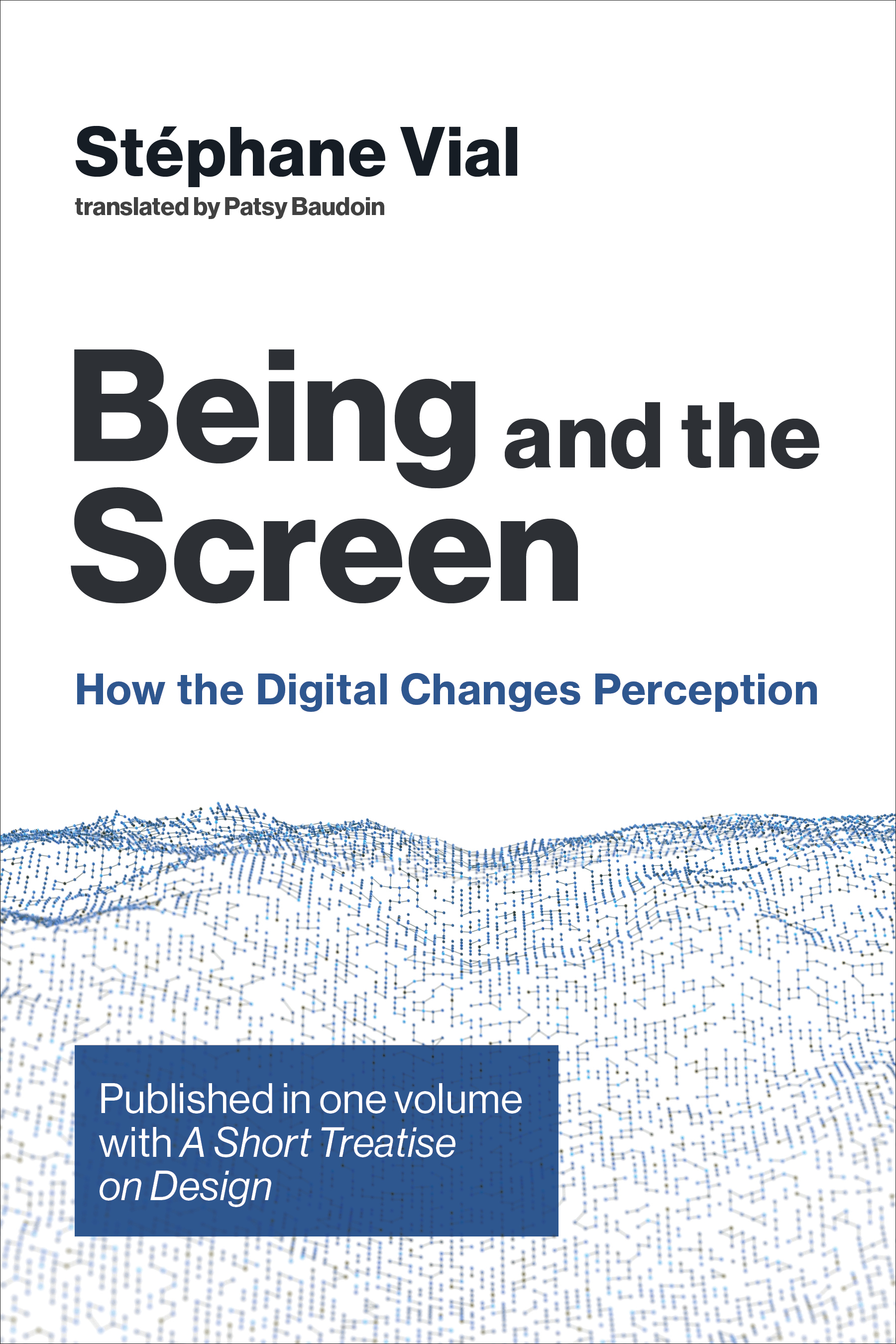 Being and the Screen, by Stéphane Vial